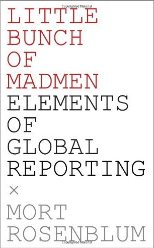little bunch of madmen elements of global reporting book cover