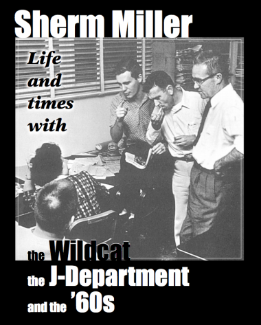 """Life and Times with Sherm Miller,"" a 2004 Arizona Daily Wildcat book of memories by his former students."